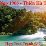 Tuoi Binh Ngo 1966 hop treo tranh gi menh gi