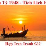Tuoi Mau Ty 1948 hop treo tranh gi menh gi theo phong thuy